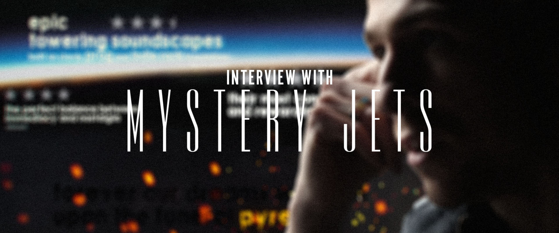 mystery jets interview curve of the earth thumbnail